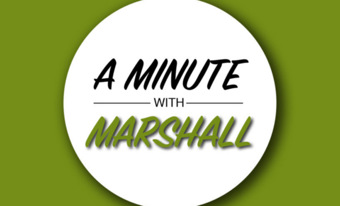 A Minute with Marshall: Things that make you go, hmmmm.