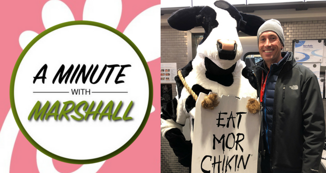 A Minute With Marshall: You Want Me to Do WHAT for Chick-fil-A?