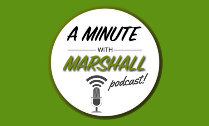 A Minute with Marshall: We Need to Talk