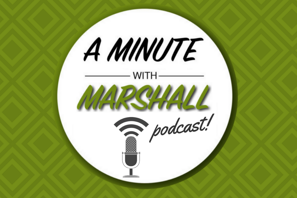 A Minute with Marshall: Q3 2019 Podcast