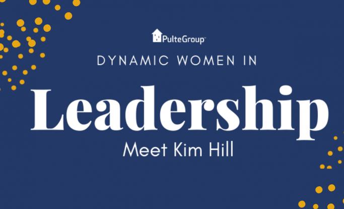Dynamic Women in Leadership: Meet Kim Hill
